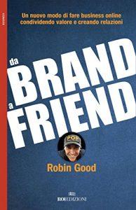 Da brand a friend: Un nuovo modo di fare business online condividendo valore e creando relazioni