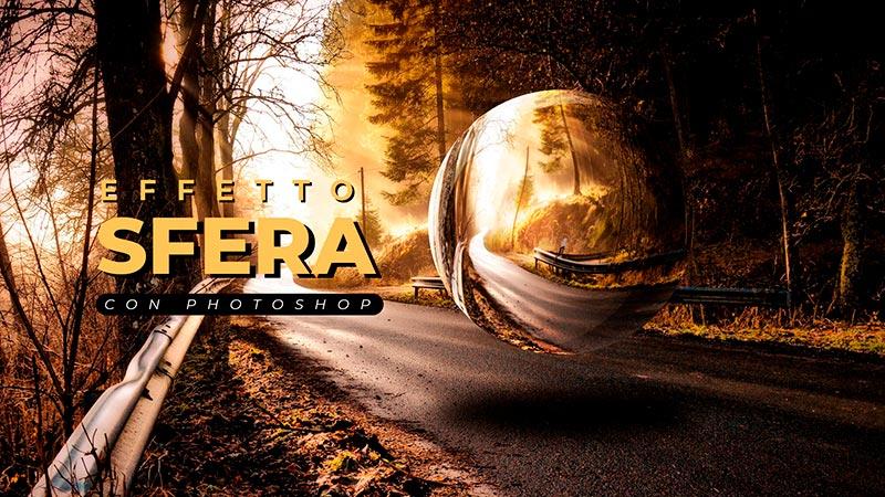 effetto sfera photoshop
